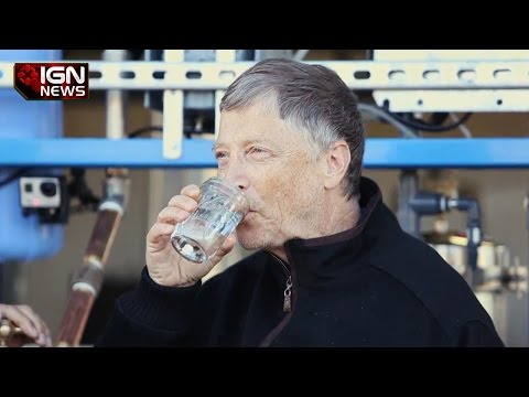 Bill Gates Drinks Water That Was Human Waste - IGN News