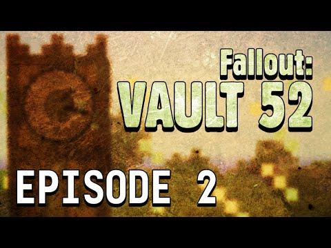 Fallout: Vault 52 - Episode 2 -