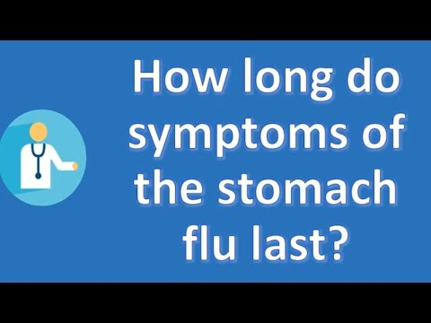 How long do symptoms of the stomach flu last ? | Better Health Channel