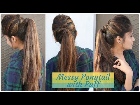 How to: Messy Ponytail With Puff Hairstyle | DIY Easy Hairstyle for collage/work/party