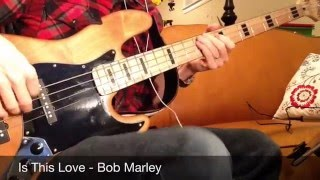 Is This Love - Bob Marley Bass Cover