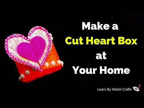 Make a Cut Heart Box at Your Home (DIY)   Learn By Watch