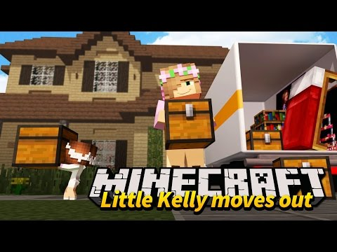 Minecraft Parents - LITTLE KELLY & BABY ELLIE MOVE OUT!