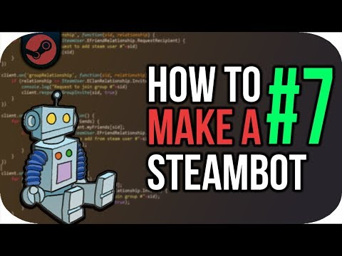 How To Make a Steam Trading Bot #7 -Accepting Friend and Group Invites