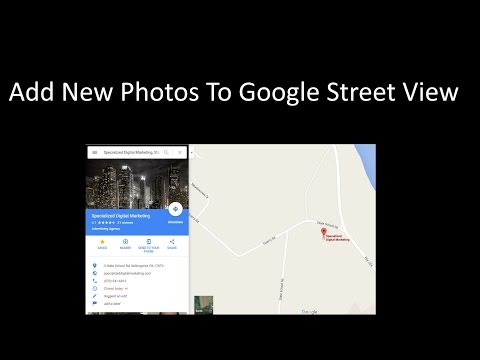How To Add Updated Images To Google Street View