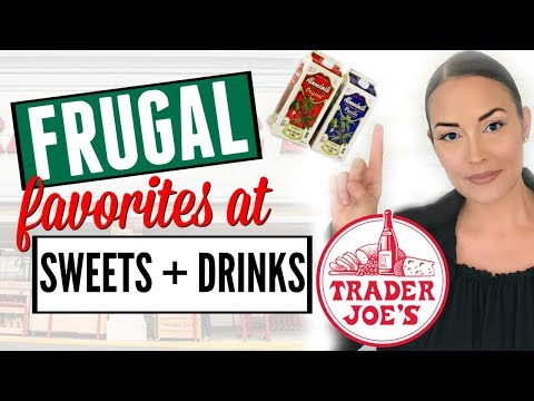 🍷EP. 3🍷 SWEETS + DRINK FRUGAL FAVORITES AT TRADER JOES ● HAUL ●  WHAT TO BUY / GOOD AT TRADER JOES
