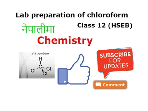 Laboratory preparation of chloroform in nepali | chemistry | HSEB 12|