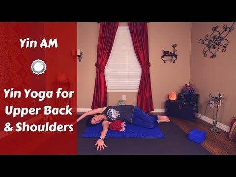 Yin AM:  Yin Yoga for Upper Back & Shoulder Tension Relief {30 mins}