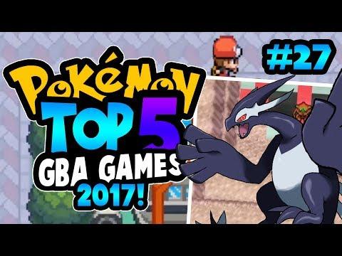 TOP 5 BEST POKEMON GBA ROM HACKS 2017!!