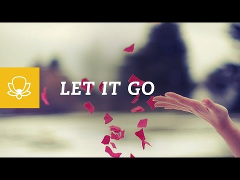 How to let things go and move on… with mindfulness meditation!