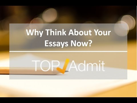 MBA Applicants: Why Think About Your Essays Now?