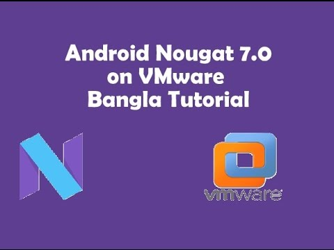 Android Nougat 7.0 on VMware   ISO  Bangla Tutorial  - Tech Puzzle