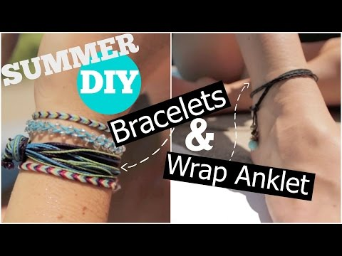 Summer DIY - Bracelets and Wrap Anklet
