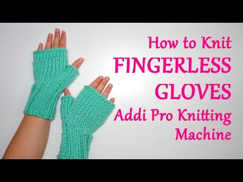 How to Knit Fingerless Gloves on your Addi Pro Knitting Machine | Yay For Yarn