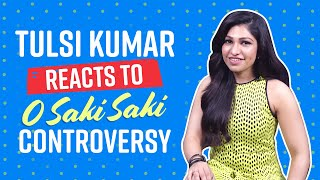 O Saki Saki singer Tulsi Kumar reacts to Koena Mitra's 'mess' comment   Batla House