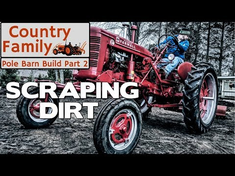 How to Build a Pole Barn Shop - Part 2 - Removing Top Soil with a Farmall Super C