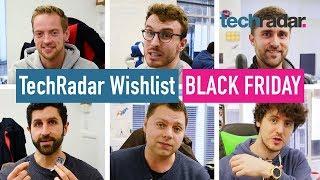 TechRadar team's Black Friday Deals Wishlist