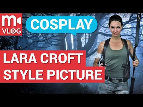 Cosplay. How to make a Lara Croft-style picture
