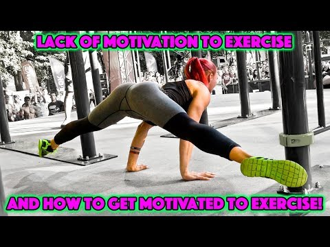 Lack Of Motivation To Exercise And How To Get Motivated To Exercise!
