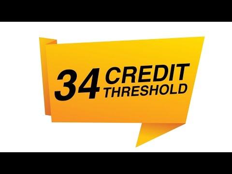34 Credit Threshold