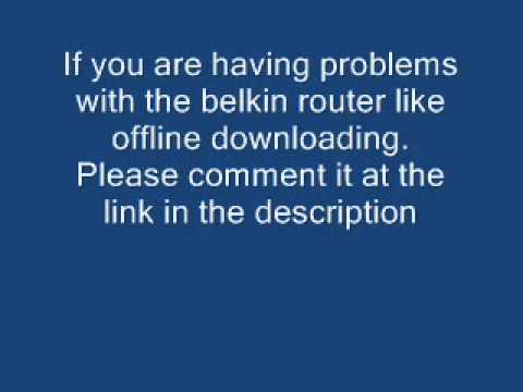 Solve problems in belkin router