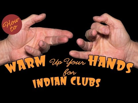 INDIAN CLUBS | How to Warm Up Your Hands