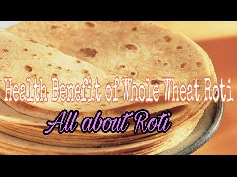 How many Calories, Protein, Carbs, Fat in 1 Whole Wheat Chapati (Roti) | Does Roti Makes you Fat?