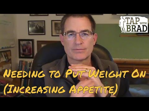 Needing to Put Weight On (Increasing Appetite) - Tapping with Brad Yates