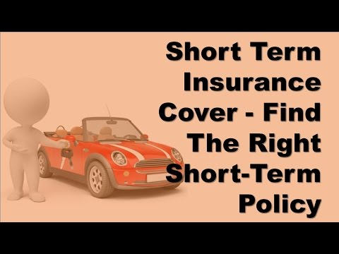 Short Term Insurance Cover |  How to Find The Right Short Term Policy