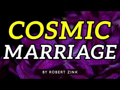 Cosmic Marriage - Create the Best Relationship