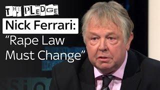 Do Rape Laws Need To Change?   Nick Ferrari On The Pledge
