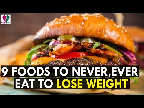 9 Foods to Never, Ever Eat If You're Trying to Lose Weight
