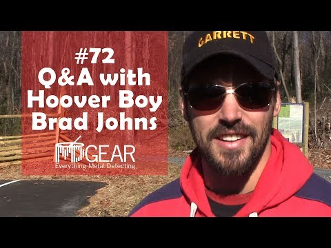 Metal Detecting Gear #72 Q & A with Hoover Boy Brad Johns