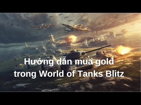 Hướng dẫn mua gold trong World of Tanks Blitz