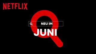 Neu auf Netflix   Juni 2020