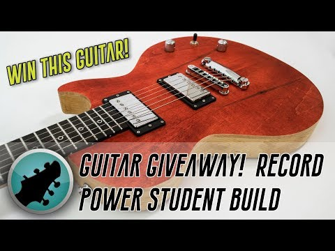 GUITAR GIVEAWAY! - A Demo of Record Power's Student Build