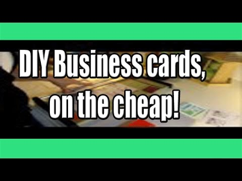 Make it yourself: DIY Business cards, on the cheap!