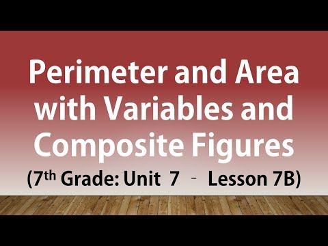 Perimeter and Area with Variables and Composite Figures (7th Grade Unit 7 Lesson 7B)