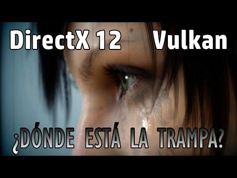 ¿Dónde está la trampa? | DirectX 12 y Vulkan