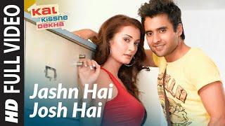 Jashn Hai Josh Hai [Full Song] Kal Kissne Dekha