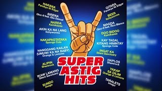 Various Artists - Super Astig Hits (Official Album Preview)