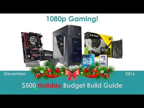 $500 PC! A Holiday Budget Build Guide! 1080p Ultra Gaming?!