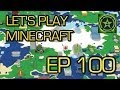 Let's Play Minecraft – Episode 100