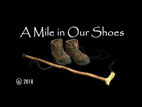 A MILE IN OUR SHOES  ©2018 (complete documentary)