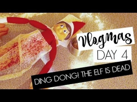 VLOGMAS DAY 4 / Ding Dong! The Elf Is Dead!