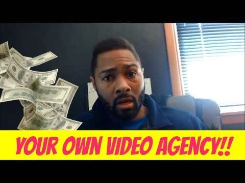 How To Start A Video Agency Today!! Be Your Own Boss...
