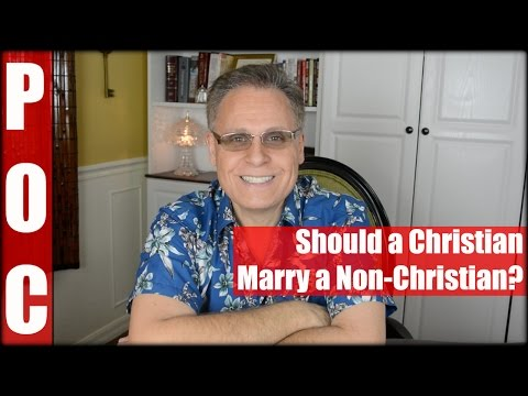Should a Christian Marry a Non Christian?