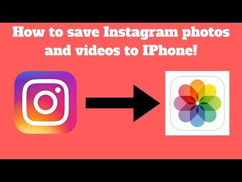 How to save Instagram pictures and videos to your Iphone! (2017)