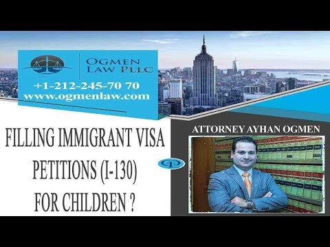 Filing immigrant visa petitions I 130 for children?
