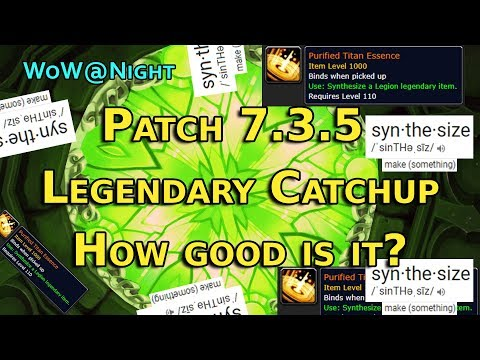 Patch 7.3.5 Legendary Catchup - How Good Is It?